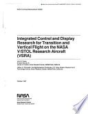 Integrated Control and Display Research for Transition and Vertical Flight on the NASA V/Stol Research Aircraft (Vsra)