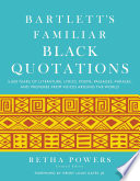 Bartlett s Familiar Black Quotations