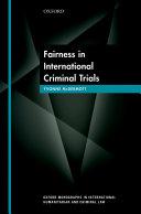 Fairness in International Criminal Trials