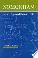 """Nomonhan: Japan Against Russia, 1939"" by Alvin D. Coox"