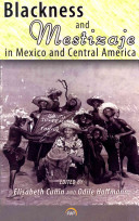 Blackness and Mestizaje in Mexico and Central America