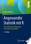 Angewandte Statistik mit R  : Eine Einführung für Ökonomen und Sozialwissenschaftler
