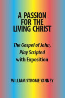 A Passion for the Living Christ