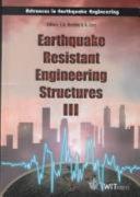 Earthquake Resistant Engineering Structures III