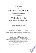 Calendar Of State Papers Domestic Series Of The Reign Of William And Mary 1696