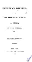 Frederick Wilding  or the Ways of the World  A novel
