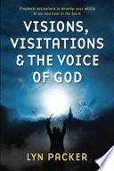 Visions  Visitations and the Voice of God