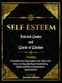 Self Esteem  Selected Quotes And Words Of Wisdom
