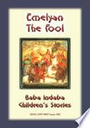EMELYAN THE FOOL - A Russian Fairy Tale