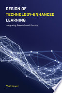 Design of Technology Enhanced Learning