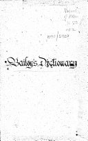An Universal Etymological English Dictionary: Comprehending the Derivation of the Generality of Words in the English Tongue, Either Ancient Or Modern ... And Also a Brief and Clear Explication of All Difficult Words ... Also a Collection of Our Most Common Proverbs ... A New Edition, Being the Twenty-fifth ... By N. Bailey ..