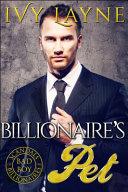 The Billionaire's Pet (a 'Scandals of the Bad Boy Billionaires' Romance)