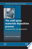 The Cold Spray Materials Deposition Process