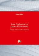 Some Applications of Quantum Mechanics Book