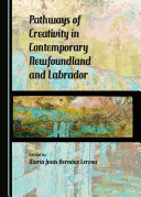 Pathways of Creativity in Contemporary Newfoundland and Labrador