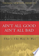 Ain t All Good  Ain t All Bad