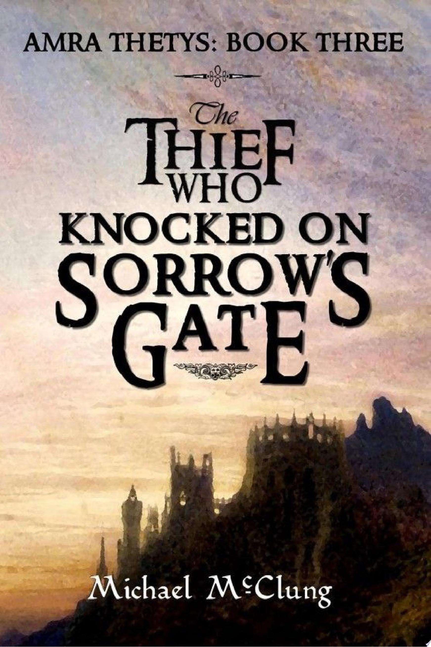 The Thief Who Knocked on Sorrow s Gate  The Amra Thetys Series   3