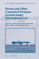Drones and Other Unmanned Weapons Systems under International Law