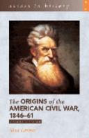 The Origins of the American Civil War, 1846-61