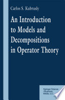 An Introduction to Models and Decompositions in Operator Theory