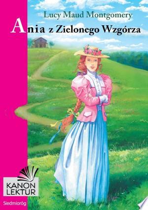 Download Ania z Zielonego Wzgórza Free Books - Dlebooks.net
