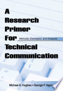 A Research Primer for Technical Communication  : Methods, Exemplars, and Analyses