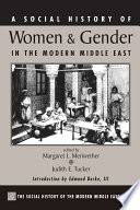 A Social History Of Women And Gender In The Modern Middle East