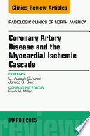 Coronary Artery Disease and the Myocardial Ischemic Cascade  An Issue of Radiologic Clinics of North America  E Book