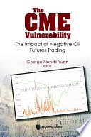 Cme Vulnerability  The  The Impact Of Negative Oil Futures Trading Book