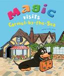 Magic Visits Carmel-By-the-Sea