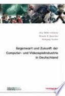 Gegenwart und Zukunft der Computer- und Videospielindustrie in Deutschland