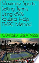 Maximize Sports Betting Tennis Using 89 Roulette Help Tmpc Method