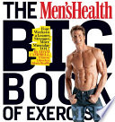 """The Men's Health Big Book of Exercises: Four Weeks to a Leaner, Stronger, More Muscular YOU!"" by Adam Campbell"