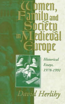 Women  Family and Society in Medieval Europe
