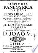 Historia Panegyrica de Vida de Dinis de Mello de Castro, Conde das Galveas de Conselho de Estado e guerra