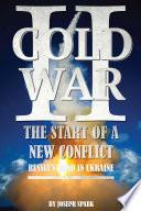 Cold War 2: The Start of a New Conflict - Russia's Hand in Ukraine