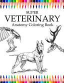 Super Veterinary Anatomy Coloring Book