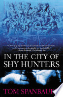 """""""In the City of Shy Hunters"""" by Tom Spanbauer"""