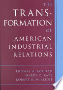 The Transformation of American Industrial Relations