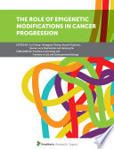 The Role of Epigenetic Modifications in Cancer Progression