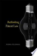 Rethinking Patent Law