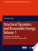 Structural Dynamics And Renewable Energy Volume 1 Book PDF