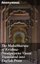 The Mahabharata of Krishna-Dwaipayana Vyasa Translated into English Prose [Pdf/ePub] eBook