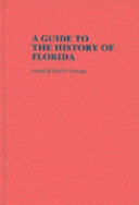 A Guide to the History of Florida