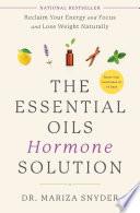 The Essential Oils Hormone Solution Book