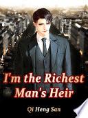 I m the Richest Man s Heir Book PDF