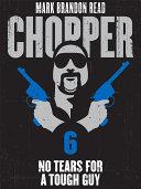 Pdf No Tears for a Tough Guy: Chopper 6 Telecharger