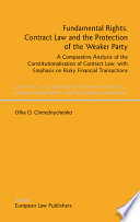 Fundamental Rights, Contract Law and the Protection of the Weaker Party  : A Comparative Analysis of the Constitutionalisation of Contract Law, with Emphasis on Risky Financial Transactions