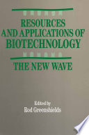 Resources and Applications of Biotechnology
