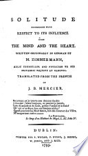 Solitude considered with respect to its influence upon the mind and the heart     Translated from the French of J  B  Mercier Book PDF